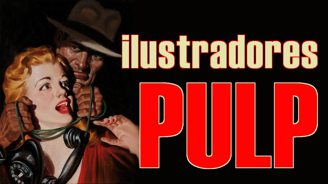 Ilustradores pulp, los grandes olvidados. Artículo y portada de Josevi Blender.