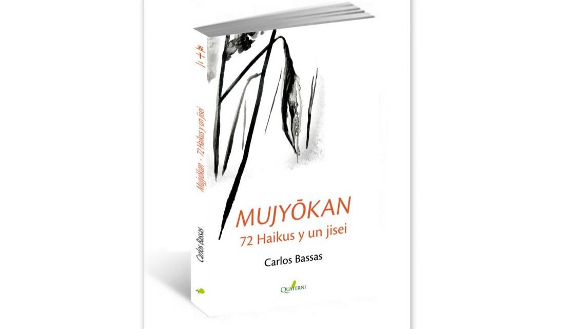 Mujyōkan. 72 haikus y un jisey. Carlos Bassas del Rey. Reseña poética de Antonia María Carrascal.