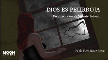 Dios es pelirroja. Un nuevo caso de Vicente Folgado. Relato de Pablo Hernández Pérez. Portada de Josevi Blender. Descarga gratuita.