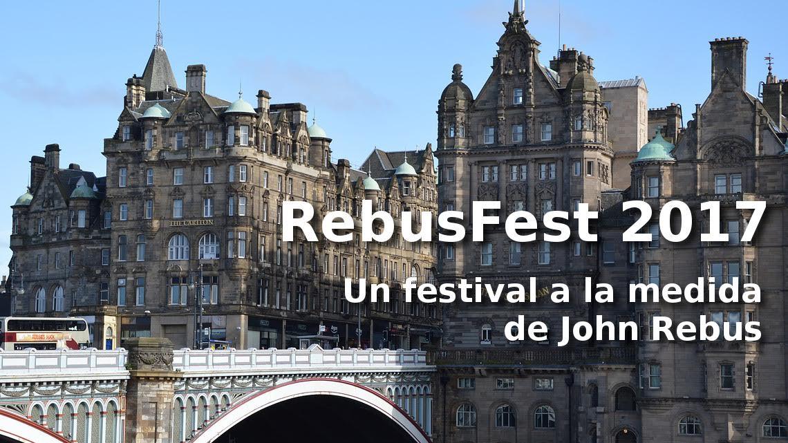 RebusFest 2017. El festival que celebra en Edimburgo los 30 años de John Rebus. Josevi Blender.