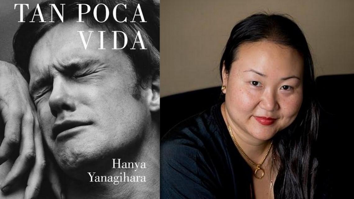Tan poca vida (A Little life), de Hanya Yanagihara. Reseña de Juan Carlos Galán.