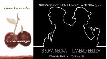Cerezas amargas. Elena Fernández. Nuevas voces de la novela negra (y 4). Reseña de Manu López Marañón. Bruma Negra Plentzia. Revista MoonMagazine.