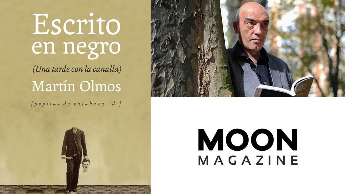 Literatura de cloaca, novelistas malditos (Bunker, Crews, Pollock...) - Página 12 Escrito_en_negro_martin_olmos_moonmagazine