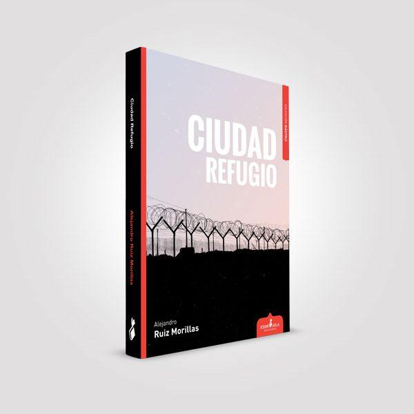 Ciudad Refugio, de Alejandro Ruiz Morillas. Por un mundo sin fronteras. Libro